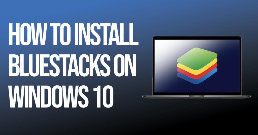 Install Bluestacks for PC