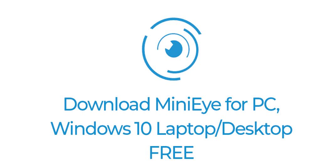 MiniEye for PC