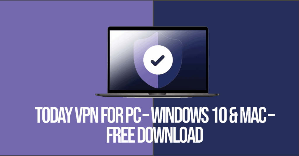 Today Vpn For PC