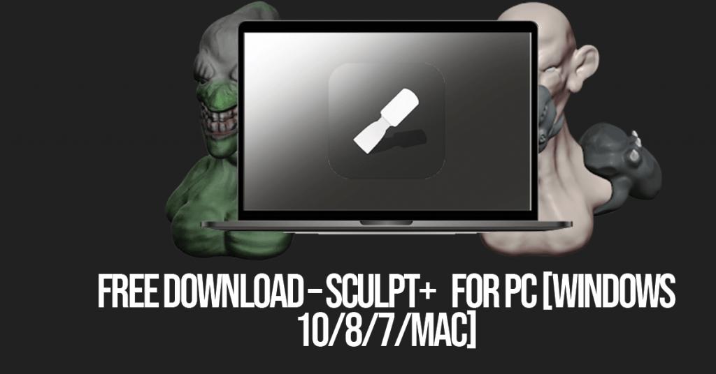 Sculpt+ For PC