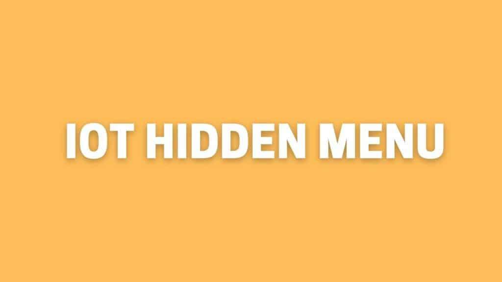 iot hidden menu samsung
